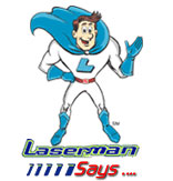 Laserman Says...